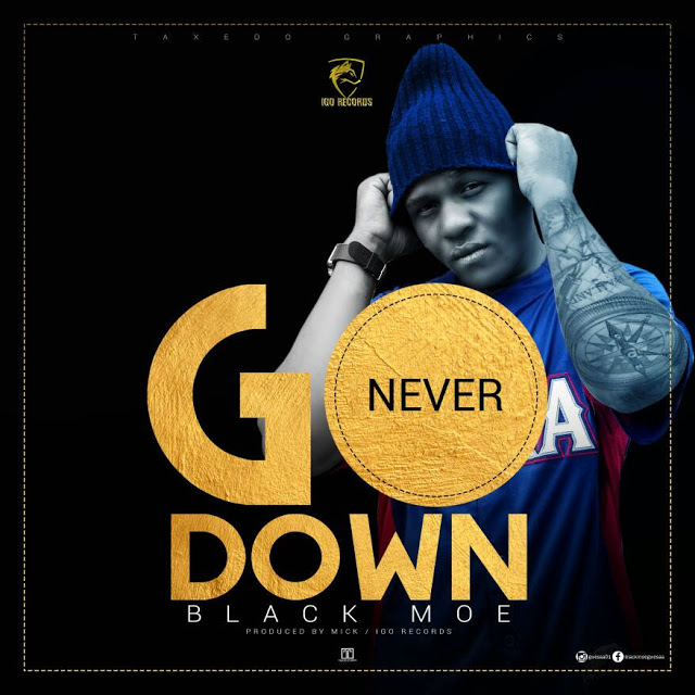 Black moe – Never go down