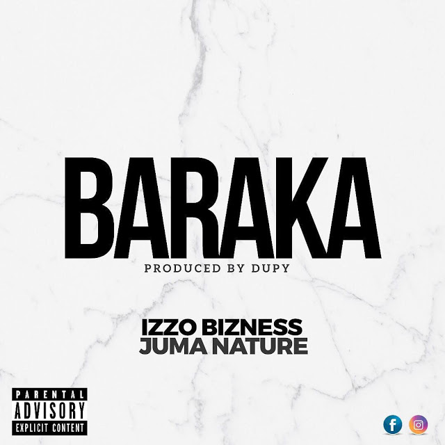 Izzo Bizness Ft. Juma Nature – BARAKA