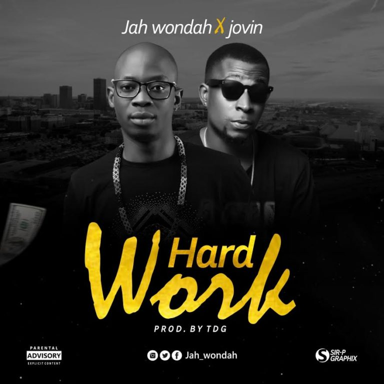 Jah Wondah – Hard Work ft. Jovin