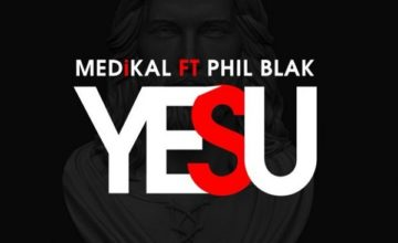 MEDIKAL – YESU FT. PHIL BLACK