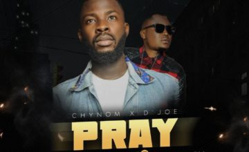 Chynom – Pray ft. D'Joe